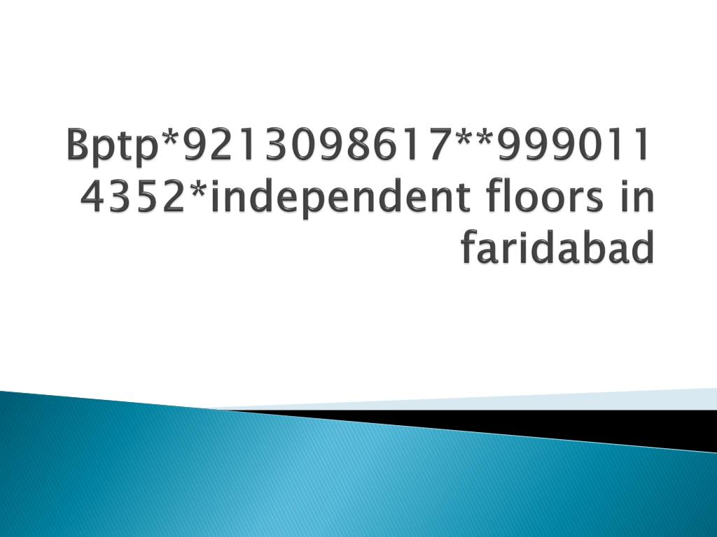 bptp 9213098617 9990114352 independent floors in faridabad