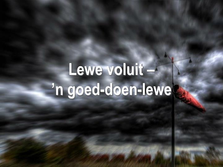 Lewe voluit –
