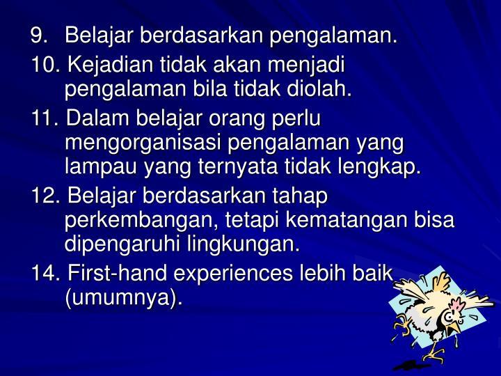 9.Belajar berdasarkan pengalaman.