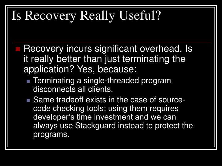 Is Recovery Really Useful?