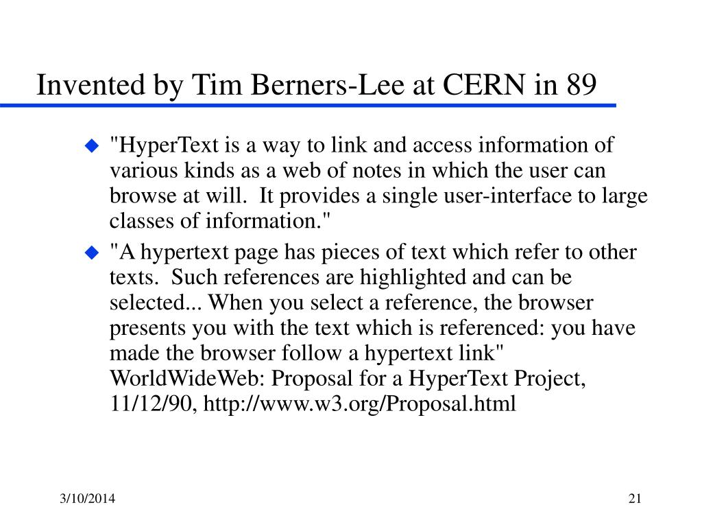 Invented by Tim Berners-Lee at CERN in 89