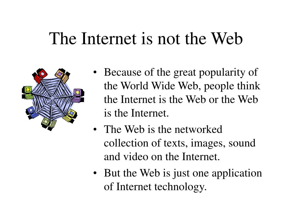 The Internet is not the Web