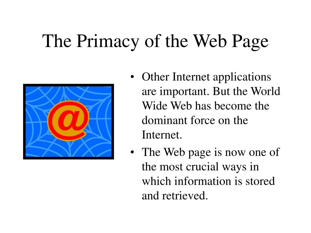 The Primacy of the Web Page