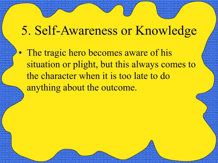 5. Self-Awareness or Knowledge