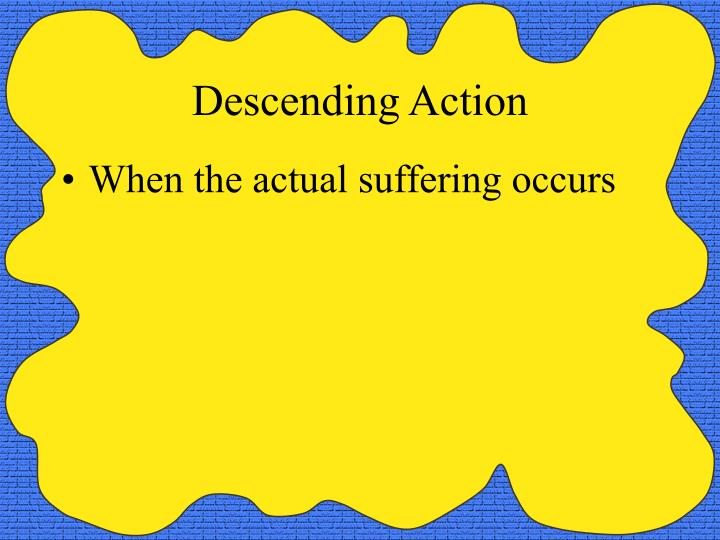 Descending Action