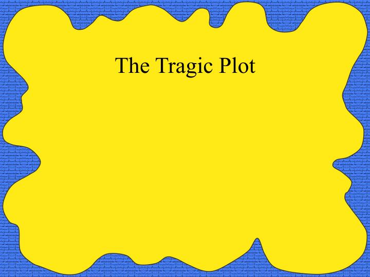The Tragic Plot