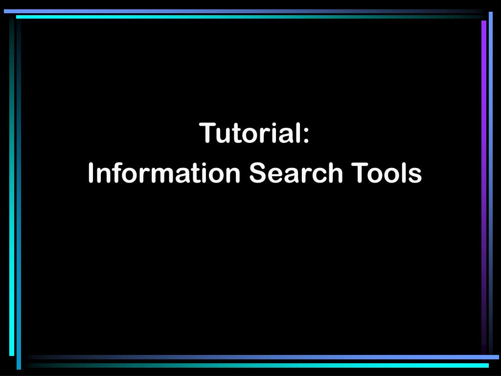 tutorial information search tools
