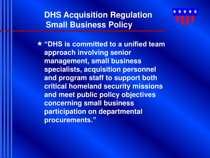 Dhs acquisition regulation small business policy