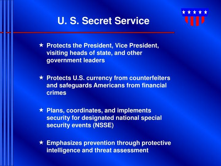 U. S. Secret Service