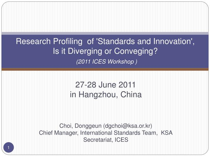 Resea r ch profiling of standards and innovation is it diverging or conveging 2011 ices workshop