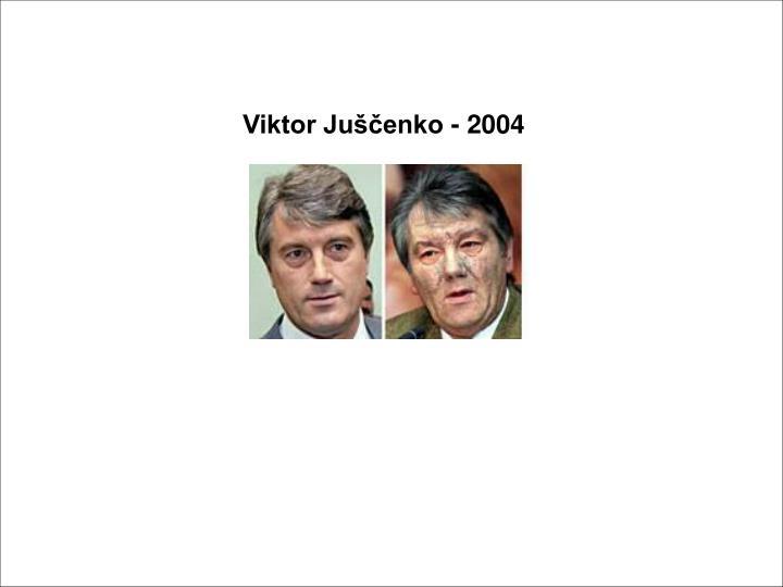 Viktor Juščenko - 2004
