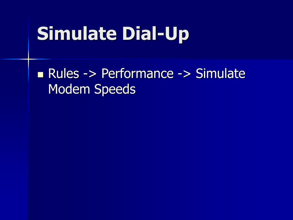 Simulate Dial-Up