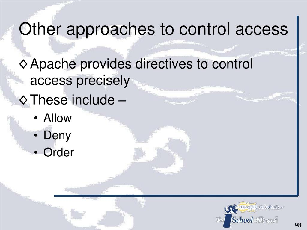 Other approaches to control access