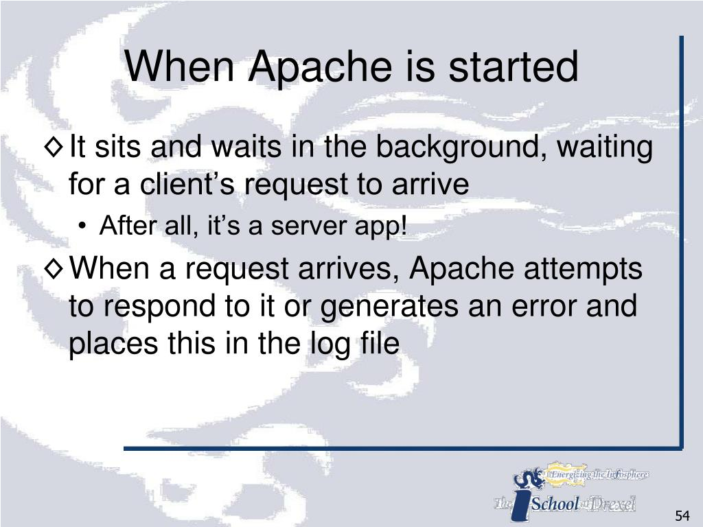 When Apache is started