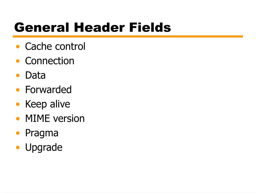 General Header Fields