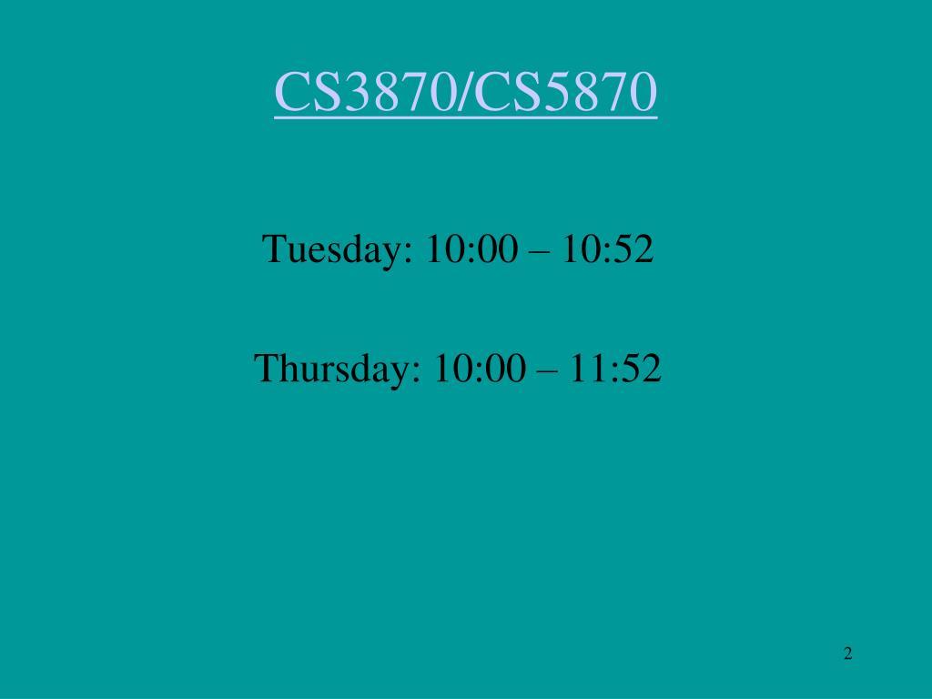CS3870/CS5870