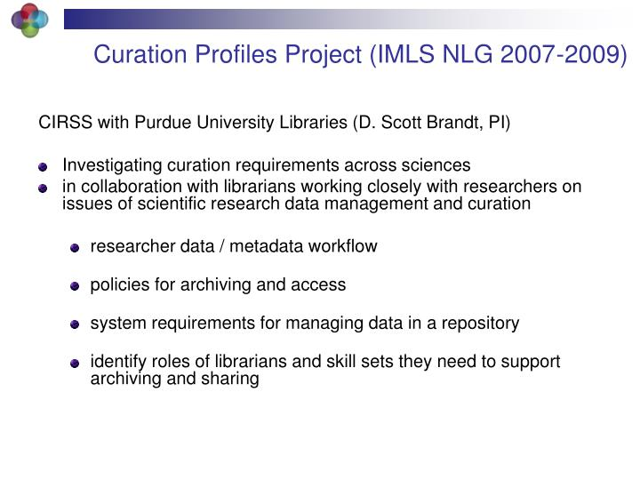 Curation Profiles Project (IMLS NLG 2007-2009)