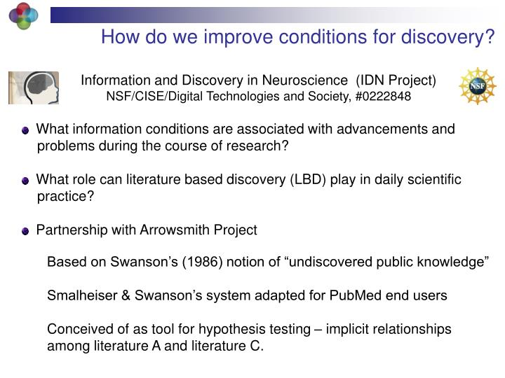 How do we improve conditions for discovery?