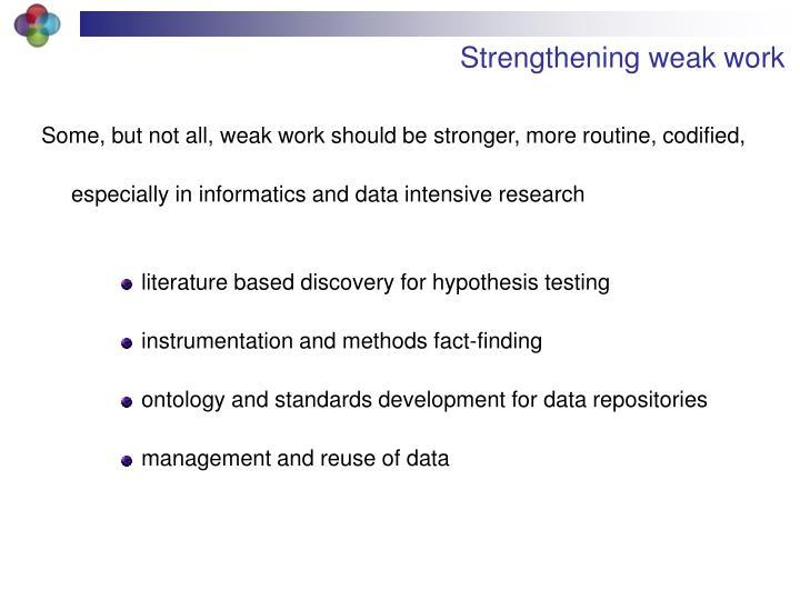Strengthening weak work