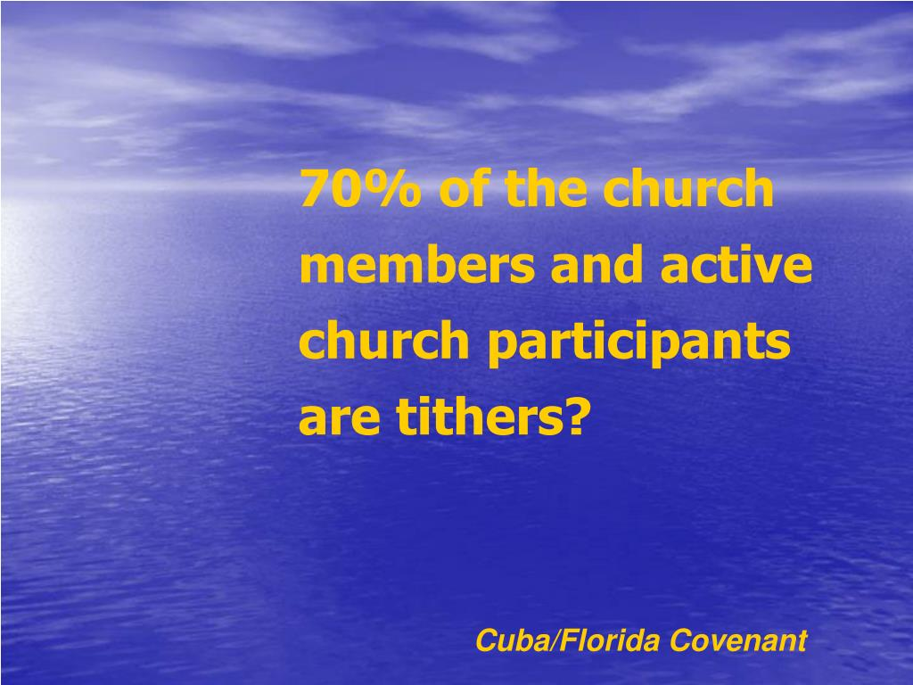 70% of the church members and active church participants are tithers?