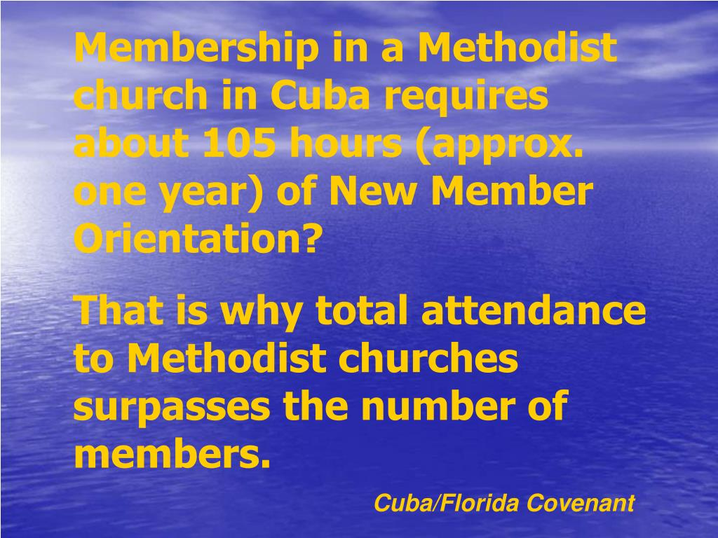 Membership in a Methodist church in Cuba requires about 105 hours (approx. one year) of New Member Orientation?