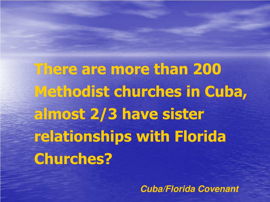 There are more than 200 Methodist churches in Cuba, almost 2/3 have sister relationships with Florida Churches?