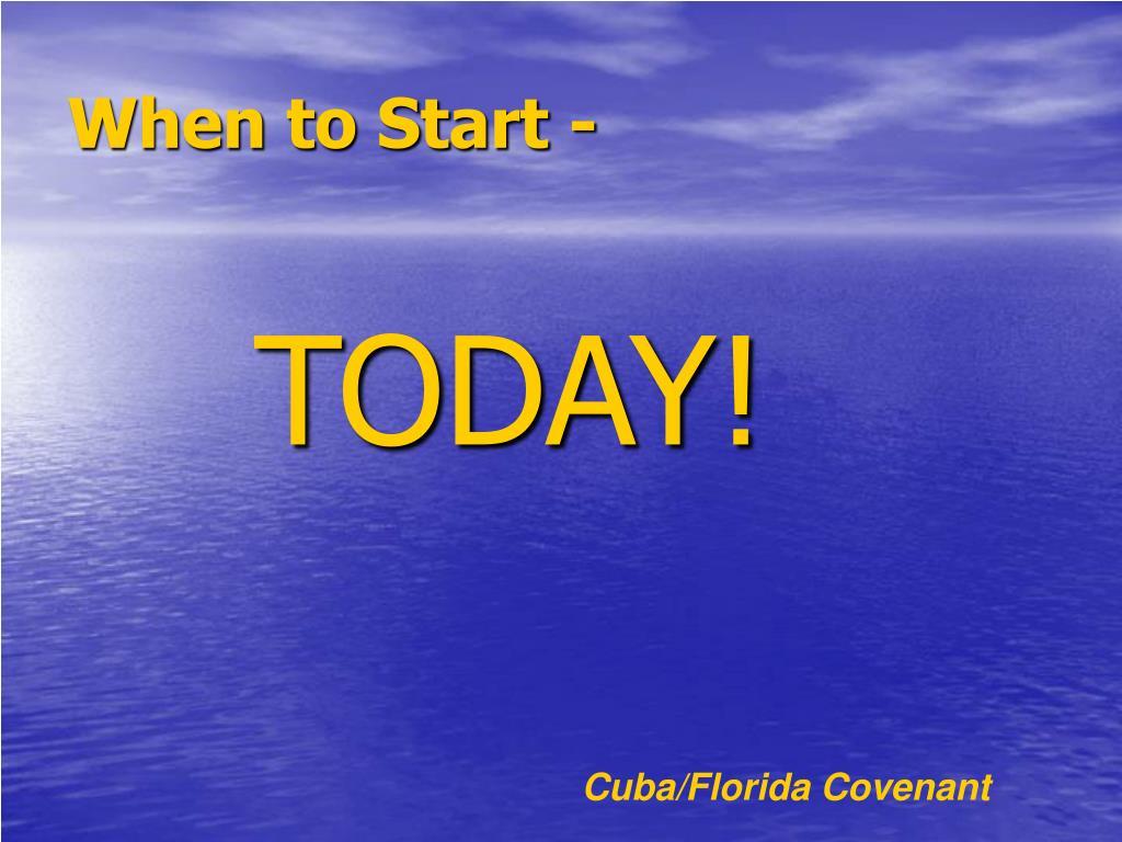 When to Start -