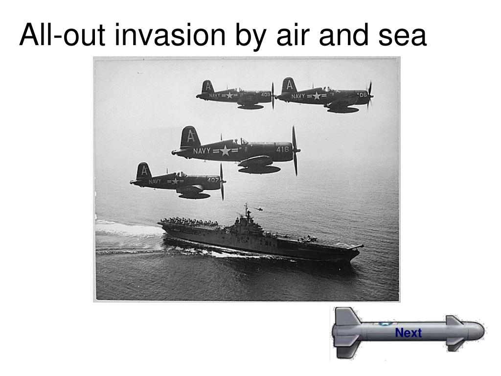 All-out invasion by air and sea