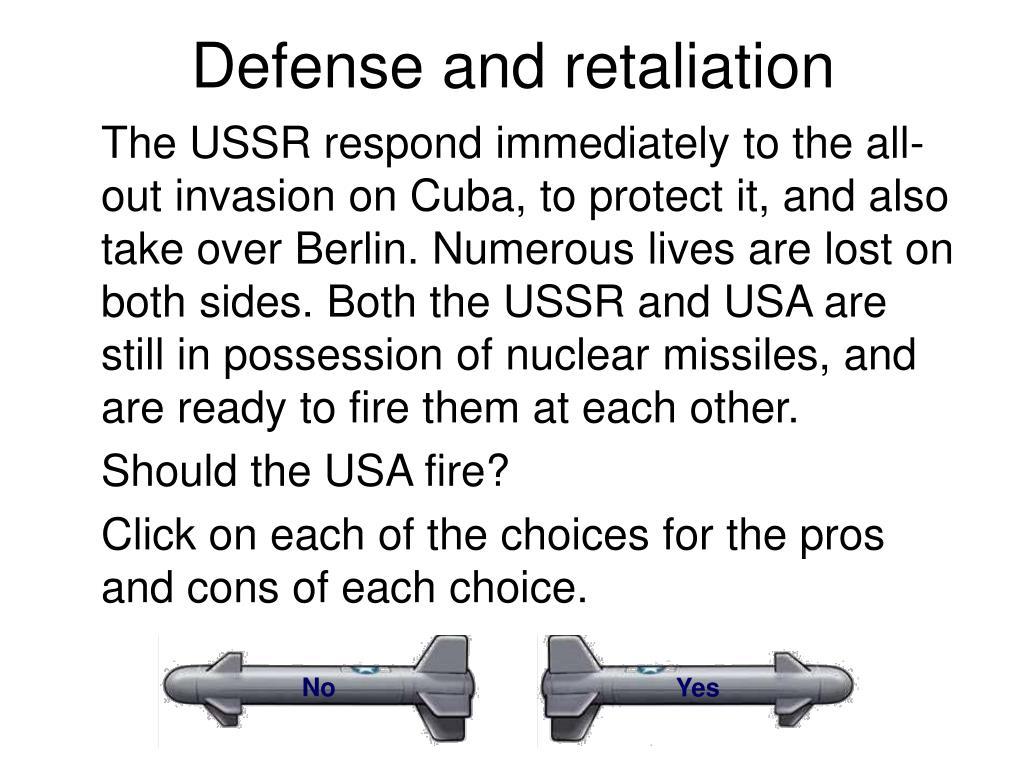 Defense and retaliation