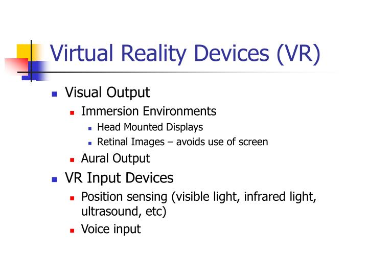 Virtual Reality Devices (VR)