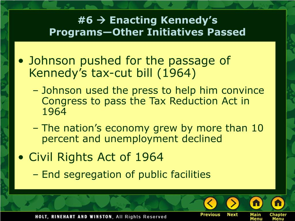 Johnson pushed for the passage of Kennedy's tax-cut bill (1964)