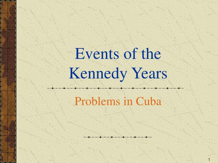 Events of the kennedy years l.jpg