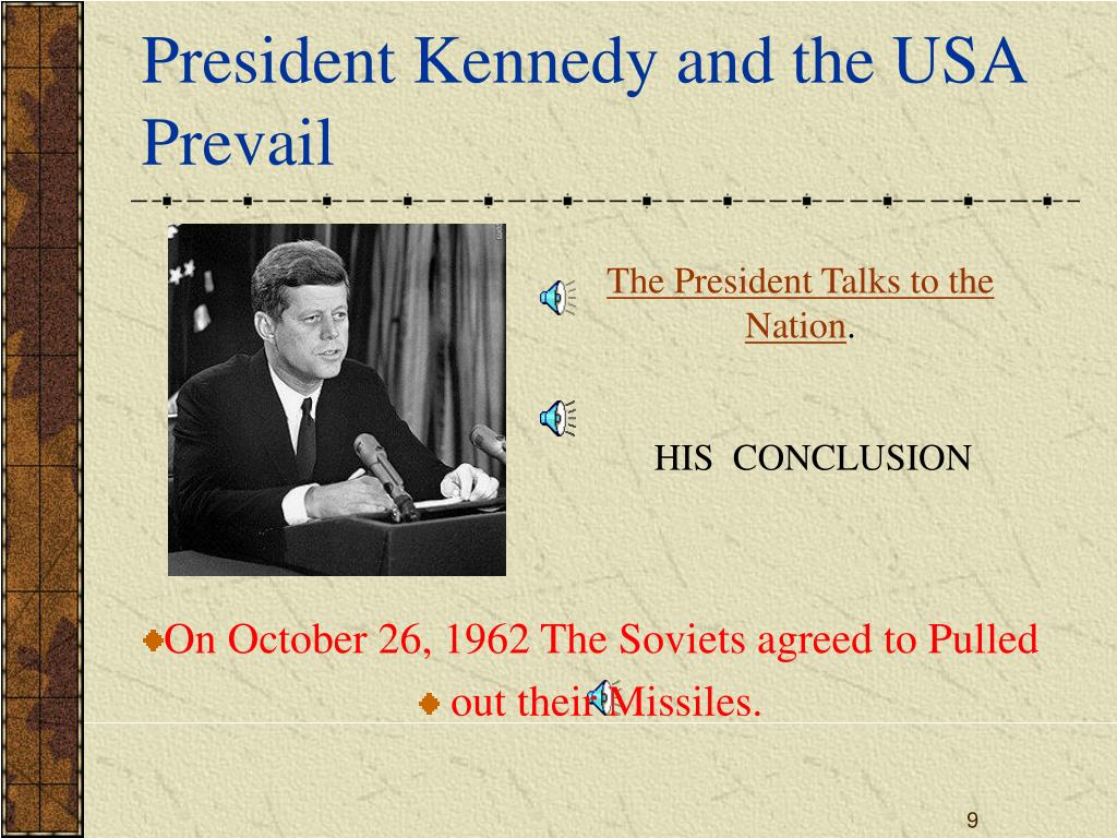 President Kennedy and the USA Prevail
