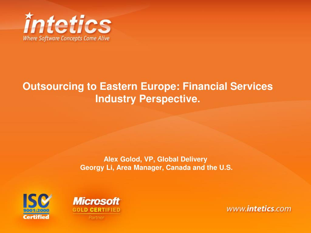 Outsourcing to Eastern Europe: Financial Services Industry Perspective.
