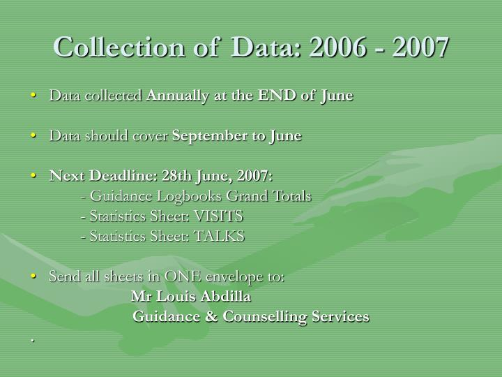 Collection of Data: 2006 - 2007