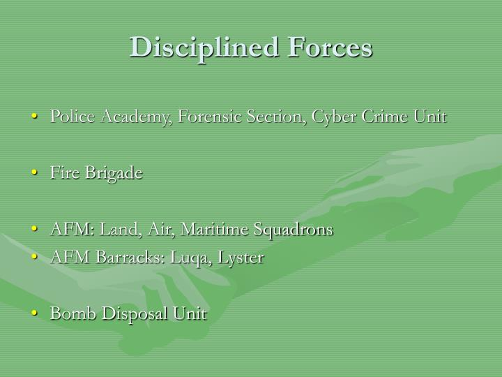 Disciplined Forces