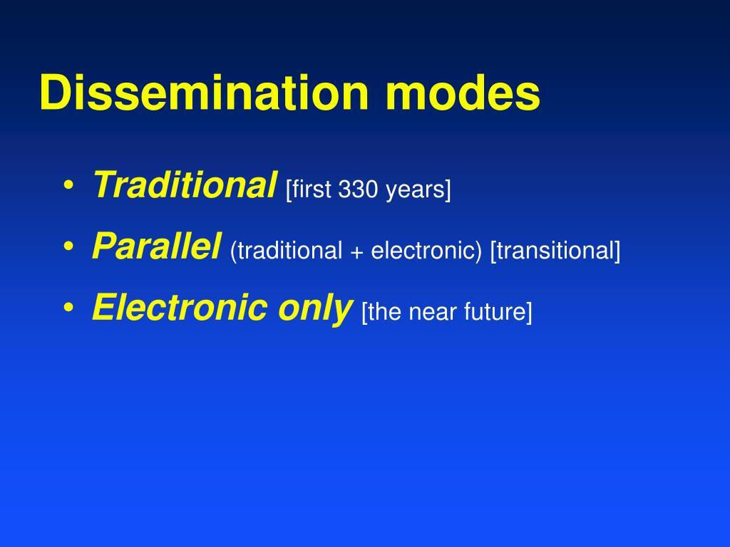 Dissemination modes