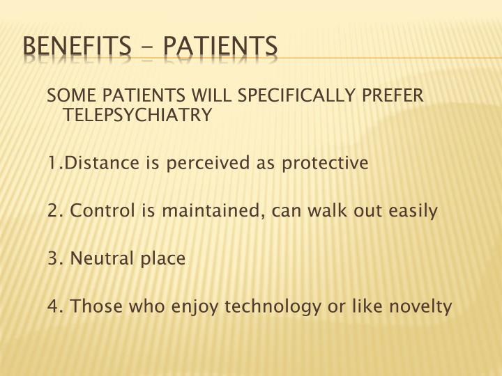 SOME PATIENTS WILL SPECIFICALLY PREFER TELEPSYCHIATRY