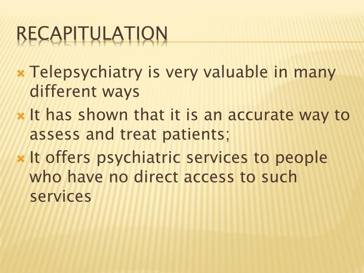 Telepsychiatry is very valuable in many different ways