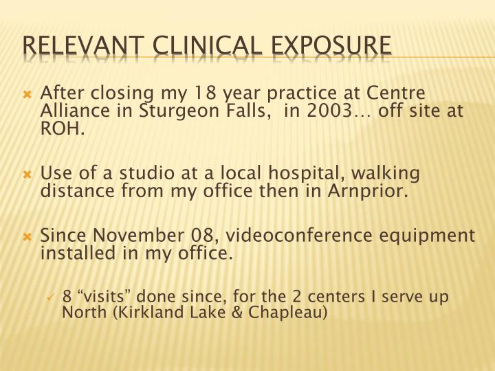 After closing my 18 year practice at Centre Alliance in Sturgeon Falls,  in 2003… off site at ROH.