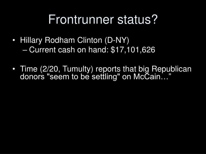 Frontrunner status?