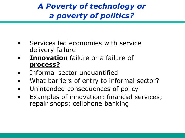 A Poverty of technology or