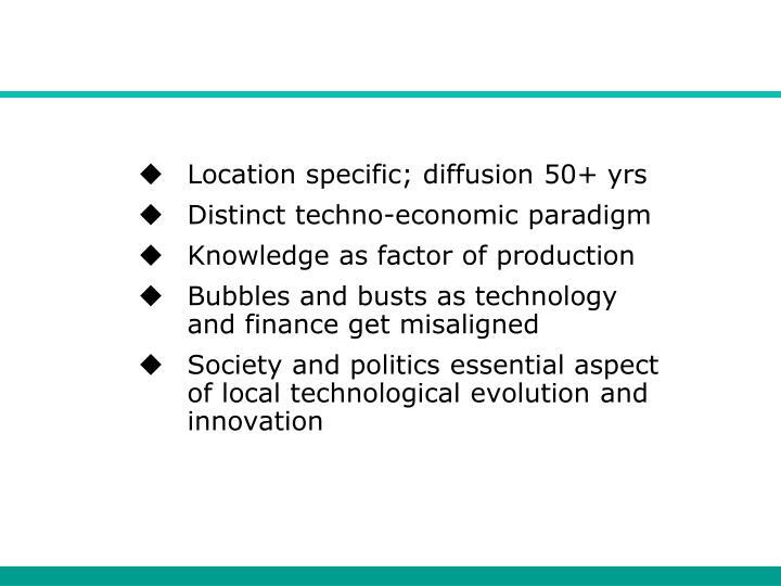 Location specific; diffusion 50+ yrs
