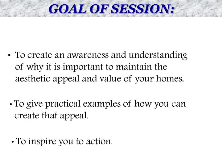 GOAL OF SESSION: