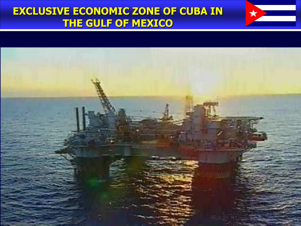 EXCLUSIVE ECONOMIC ZONE OF CUBA IN THE GULF OF MEXICO