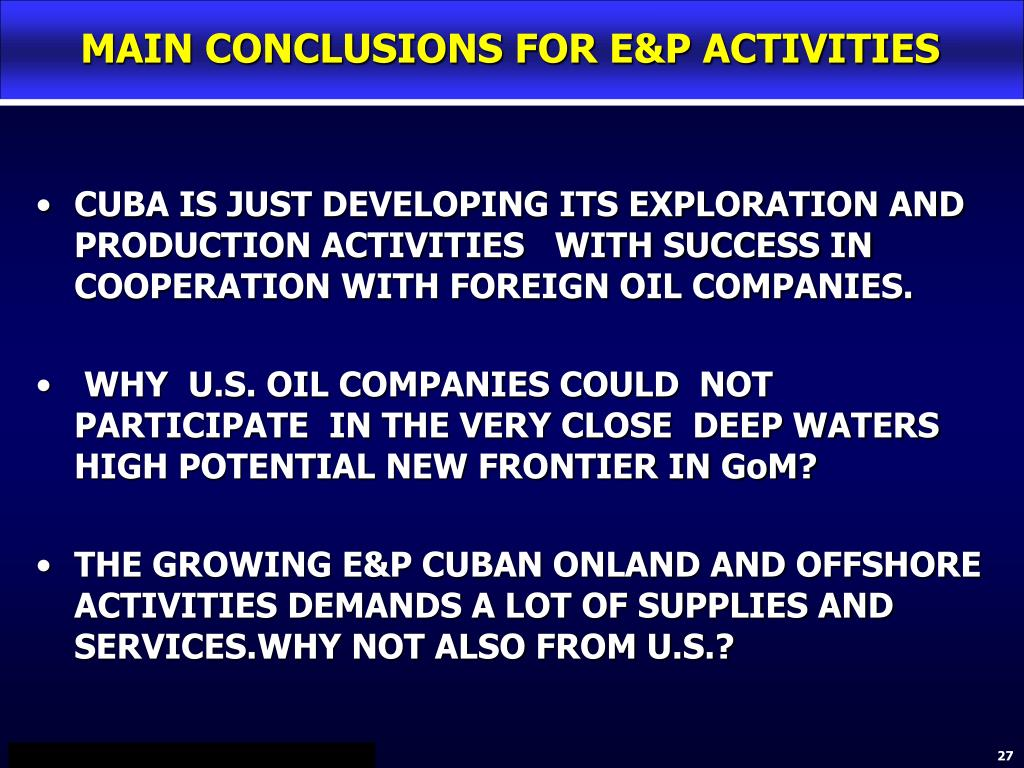 MAIN CONCLUSIONS FOR E&P ACTIVITIES