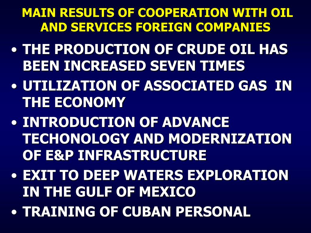 MAIN RESULTS OF COOPERATION WITH OIL AND SERVICES FOREIGN COMPANIES