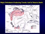 major petroleum producing trends gulf of mexico basin