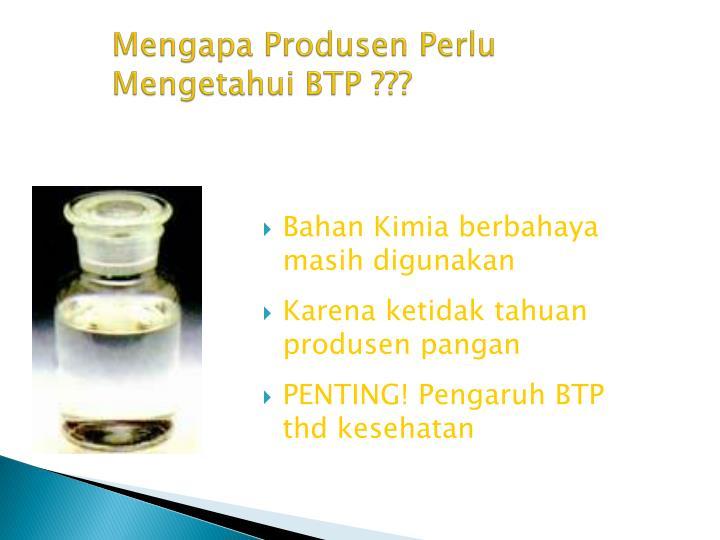 Mengapa Produsen Perlu Mengetahui BTP ???