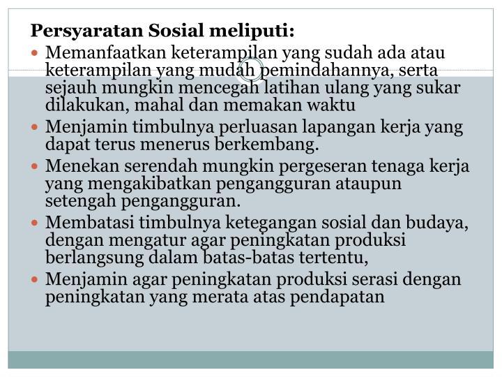 Persyaratan Sosial meliputi: